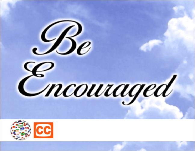 Be-Encouraged-Classic-Subtitles